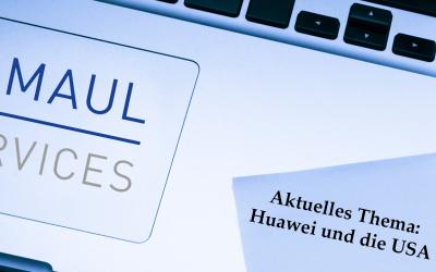 Aktuelles Thema: Huawei und die USA